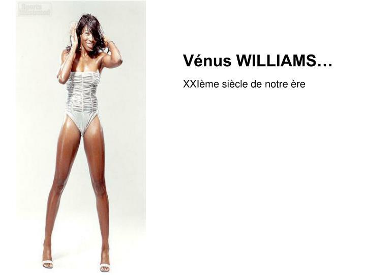 Vénus WILLIAMS…