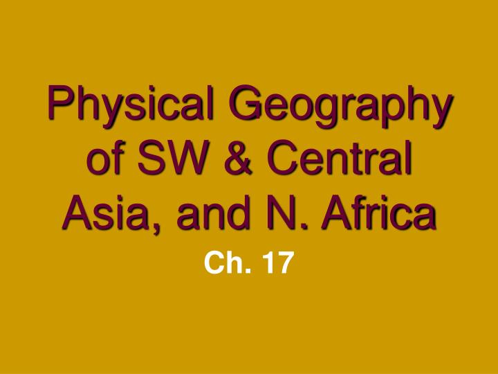 Physical geography of sw central asia and n africa