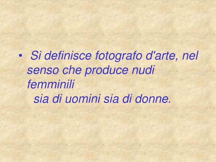 Sidefiniscefotografod'arte,nelsensocheproducenudi             femminili