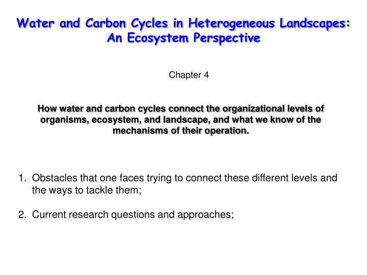 Water and Carbon Cycles in Heterogeneous Landscapes: