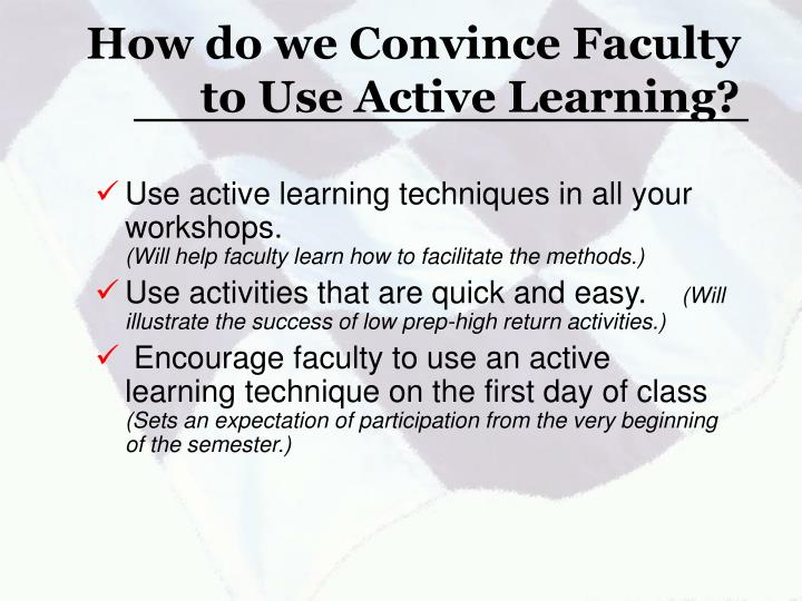 How do we Convince Faculty to Use Active Learning?