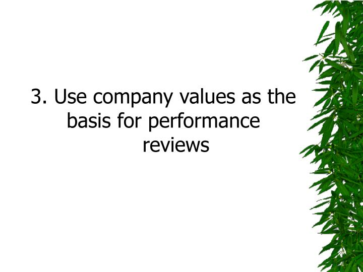 3. Use company values as the basis for performance