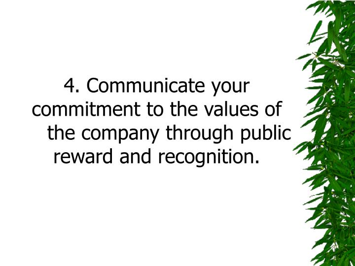 4. Communicate your commitment to the values of
