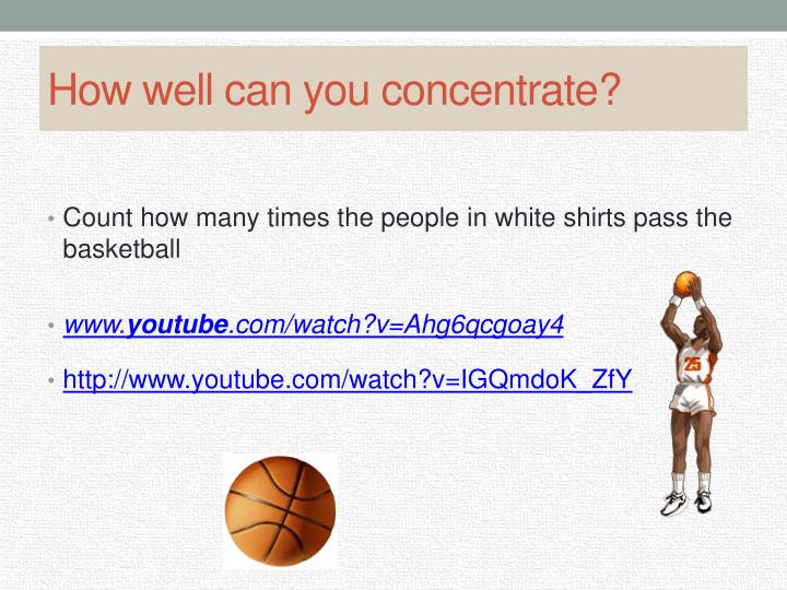 How well can you concentrate?