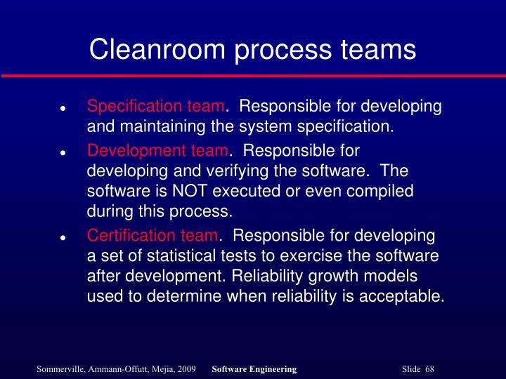 Cleanroom process teams