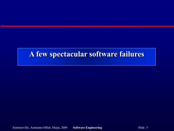 A few spectacular software failures