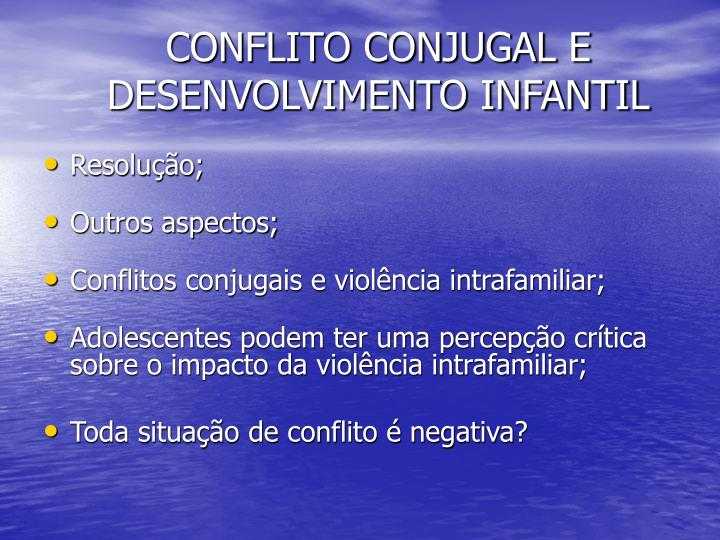 CONFLITO CONJUGAL E DESENVOLVIMENTO INFANTIL