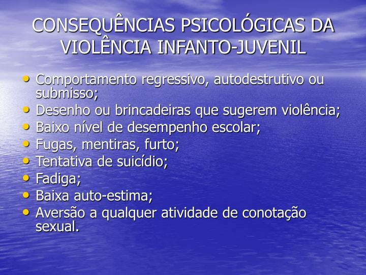 CONSEQUÊNCIAS PSICOLÓGICAS DA VIOLÊNCIA INFANTO-JUVENIL