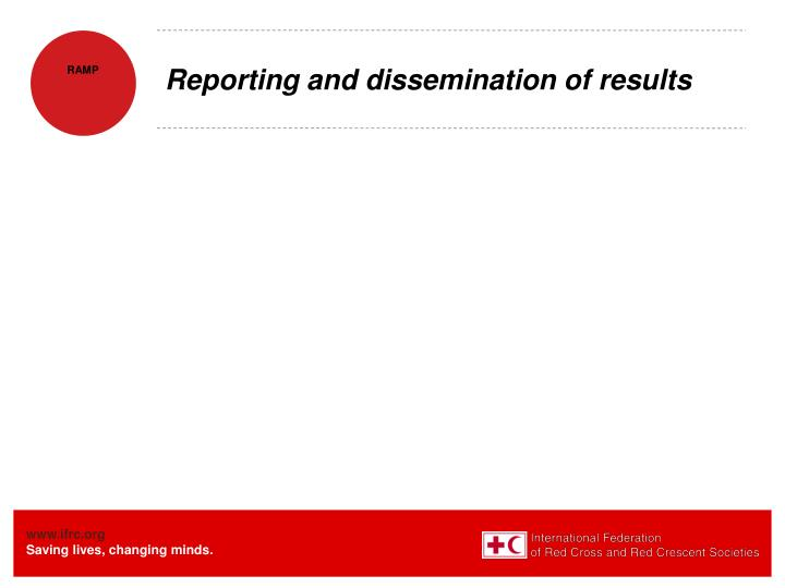 Reporting and dissemination of results