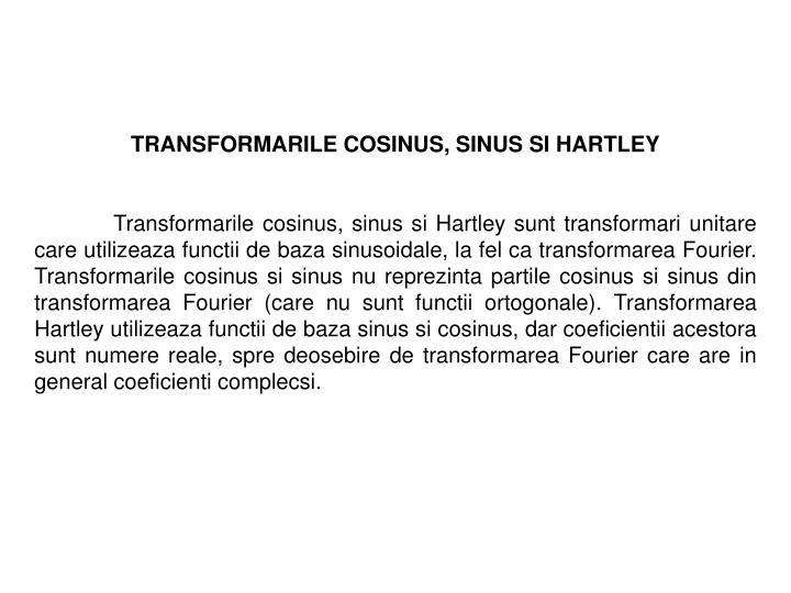TRANSFORMARILE COSINUS, SINUS SI HARTLEY