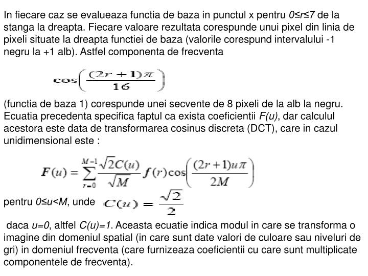 In fiecare caz se evalueaza functia de baza in punctul x pentru
