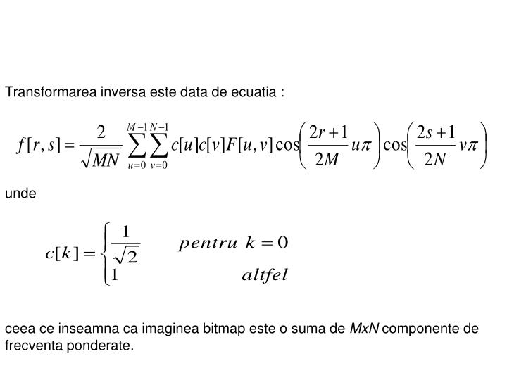 Transformarea inversa este data de ecuatia: