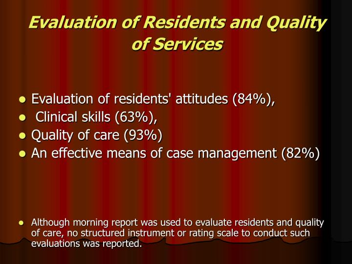 Evaluation of Residents and Quality of Services