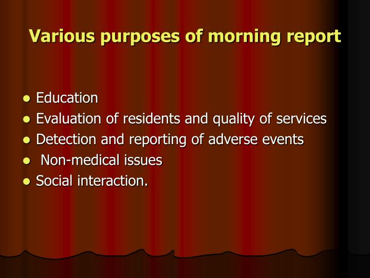 Various purposes of morning report