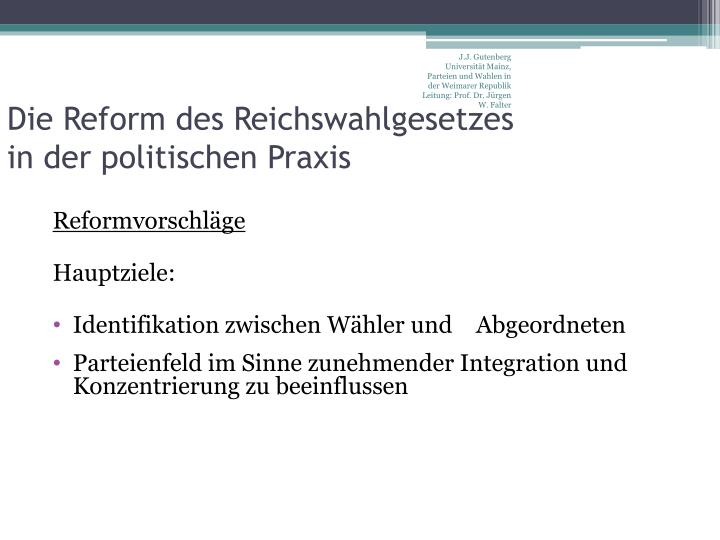 J.J. Gutenberg Universität Mainz, Parteien und Wahlen in der Weimarer Republik Leitung: Prof. Dr. Jürgen W. Falter