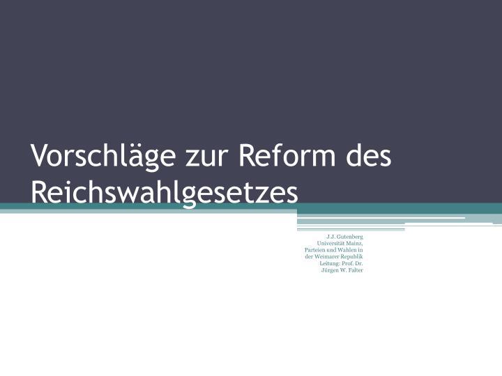 Vorschläge zur Reform des Reichswahlgesetzes