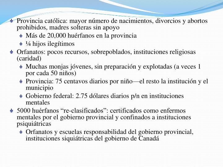 Provincia católica: mayor número de nacimientos, divorcios y abortos prohibidos, madres solteras sin apoyo