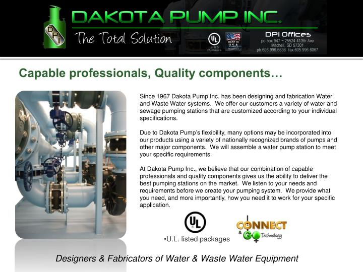 Capable professionals, Quality components…