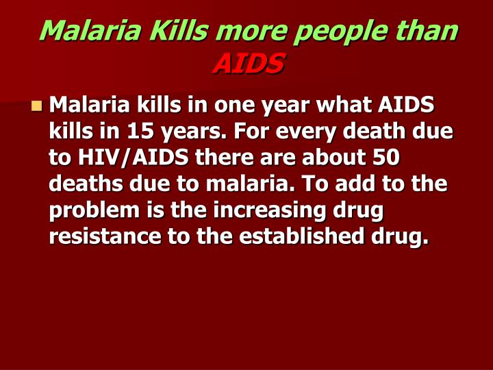 Malaria Kills more people than