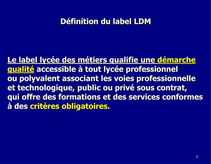 Définition du label LDM