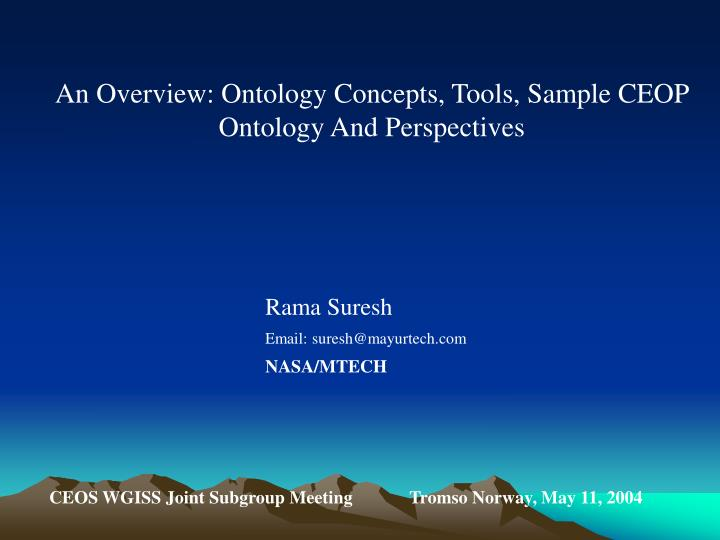 An Overview: Ontology Concepts, Tools, Sample CEOP Ontology And Perspectives