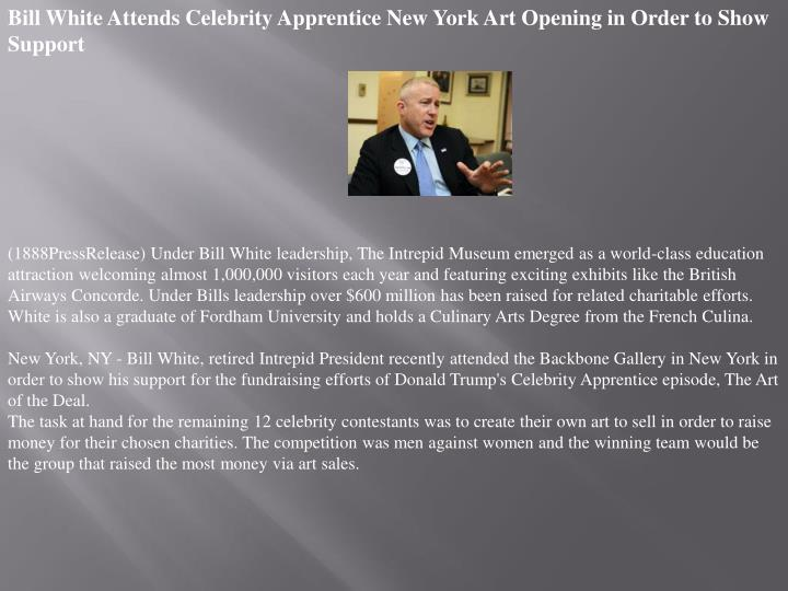 Bill White Attends Celebrity Apprentice New York Art Opening in Order to Show Support