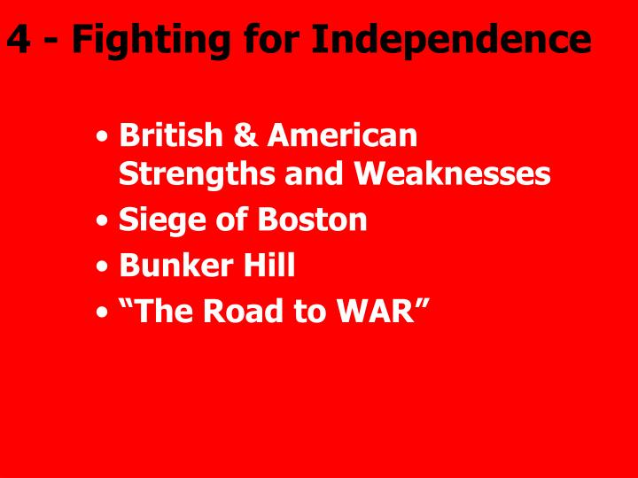 4 - Fighting for Independence