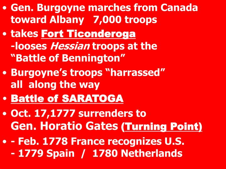 Gen. Burgoyne marches from Canada toward Albany   7,000 troops