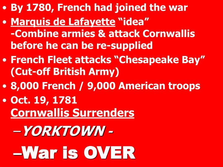 By 1780, French had joined the war