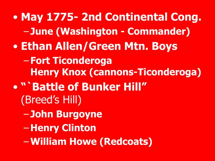 May 1775- 2nd Continental Cong.