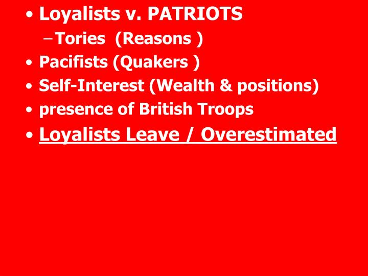 Loyalists v. PATRIOTS
