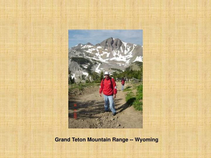 Grand Teton Mountain Range -- Wyoming