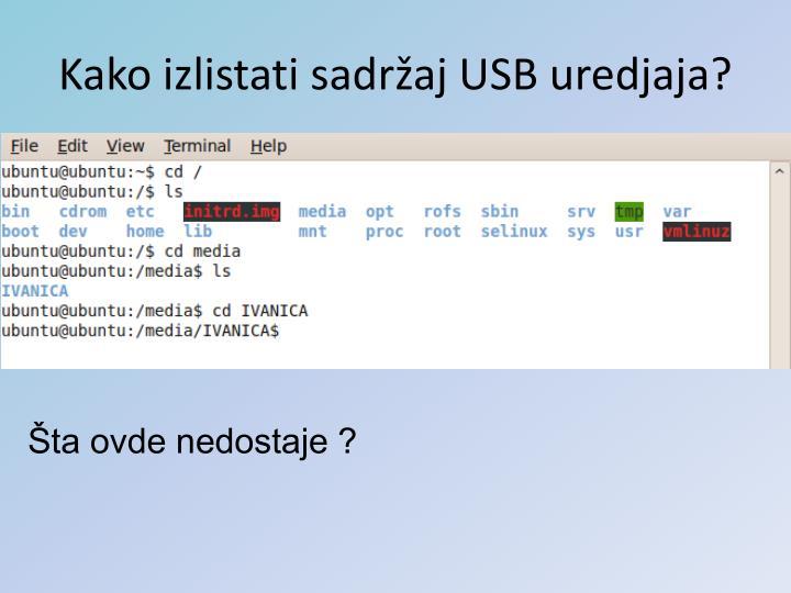 Kako izlistati sadržaj USB uredjaja?