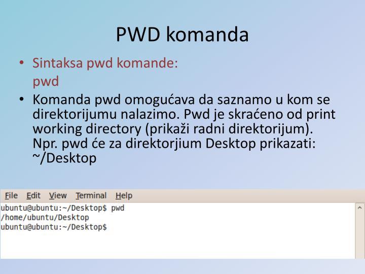 PWD komanda