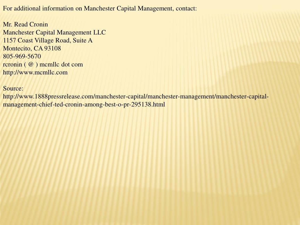 For additional information on Manchester Capital Management, contact: