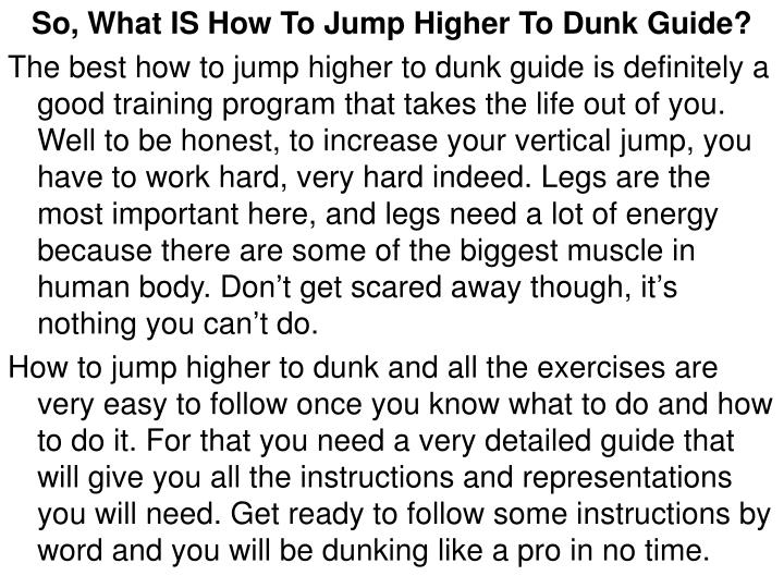 So, What IS How To Jump Higher To Dunk Guide?