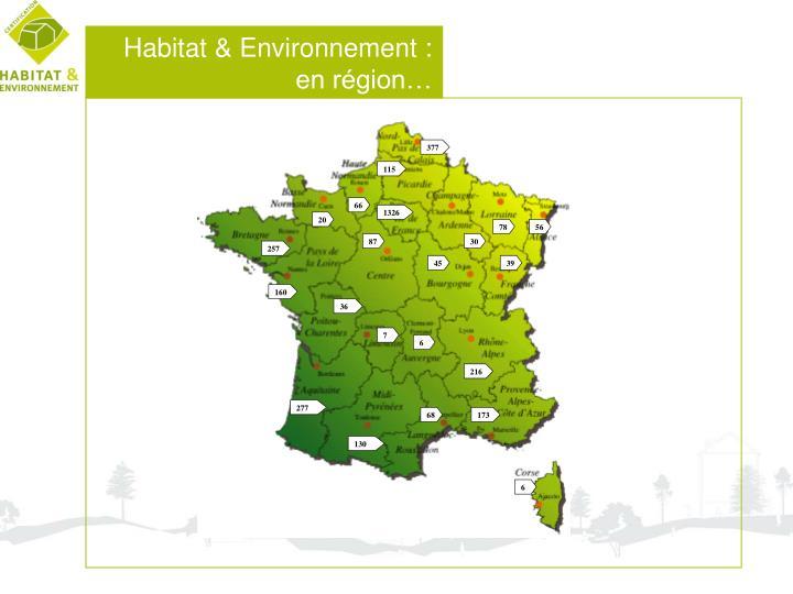 Habitat & Environnement : en région…