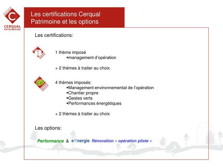 Les certifications Cerqual Patrimoine et les options