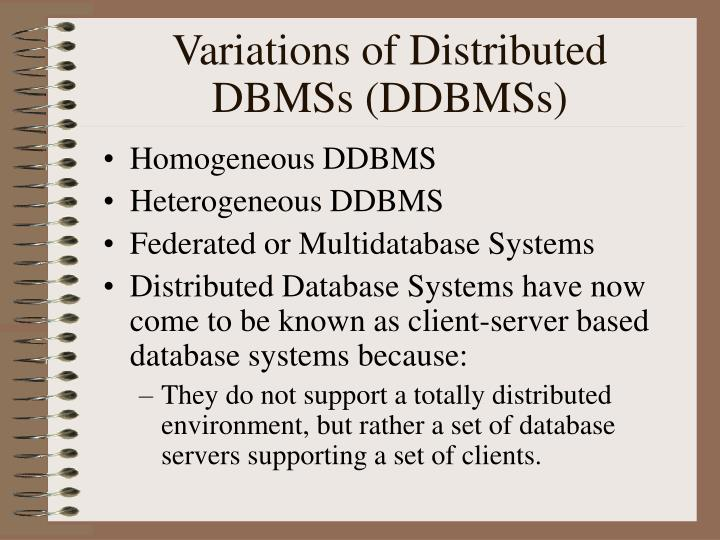 Variations of Distributed DBMSs (DDBMSs)