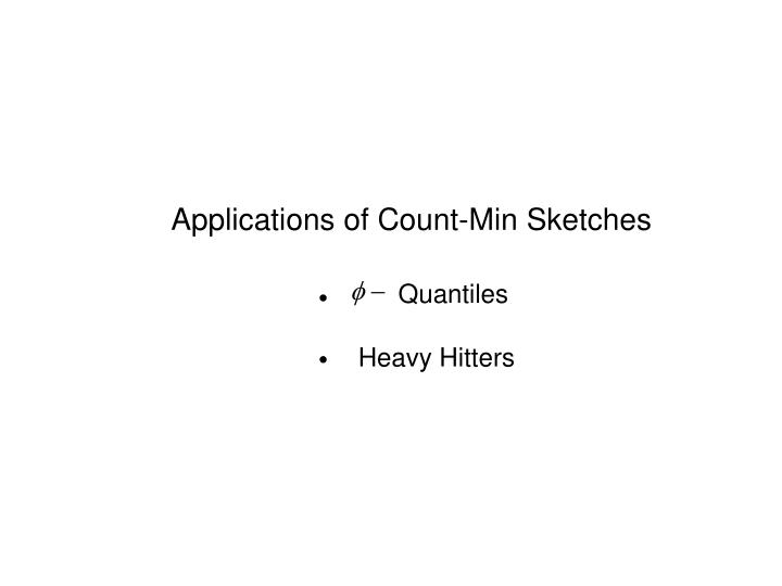 Applications of Count-Min Sketches