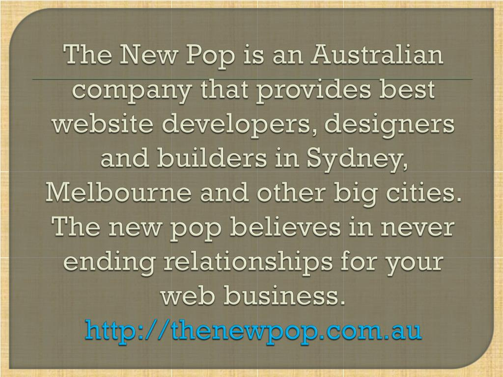 The New Pop is an Australian company that provides best website developers, designers and builders in Sydney, Melbourne and other big cities. The new pop believes in never ending relationships for your web business.