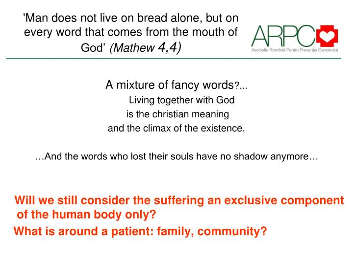 'Man does not live on bread alone, but on every word that comes from the mouth of God'