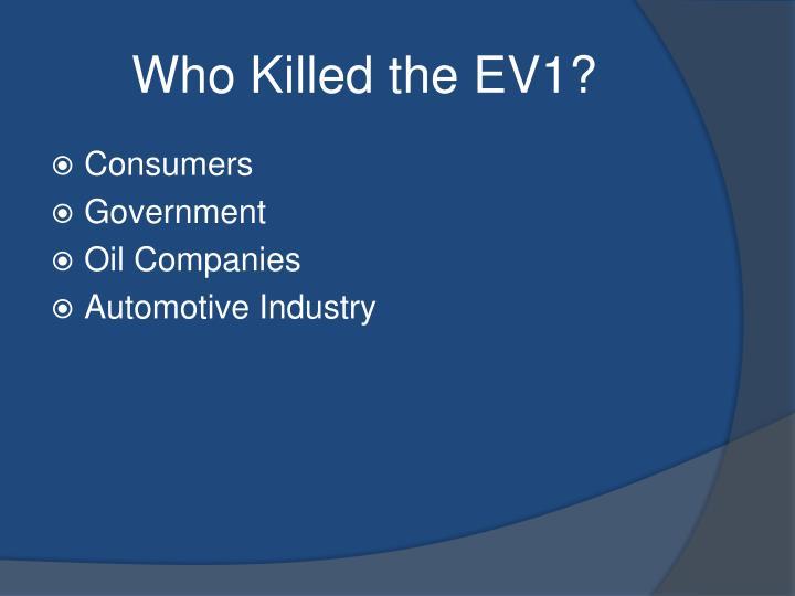 Who Killed the EV1?