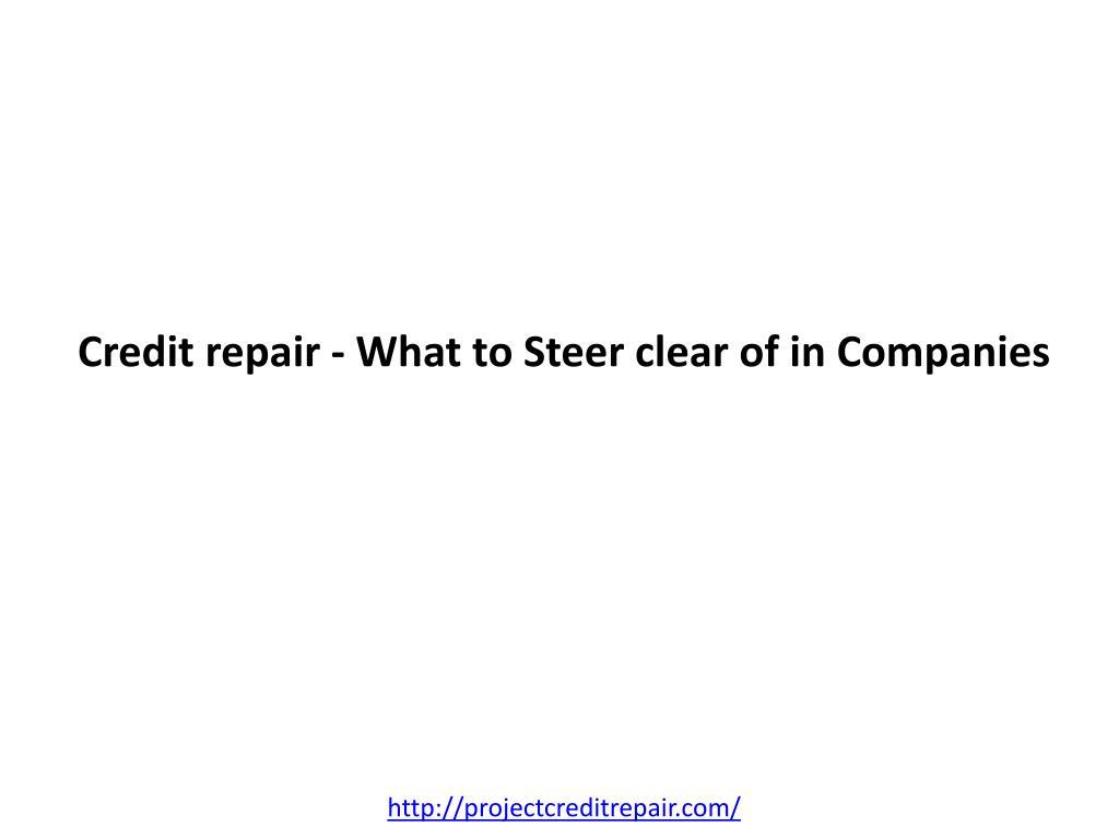 credit repair what to steer clear of in companies