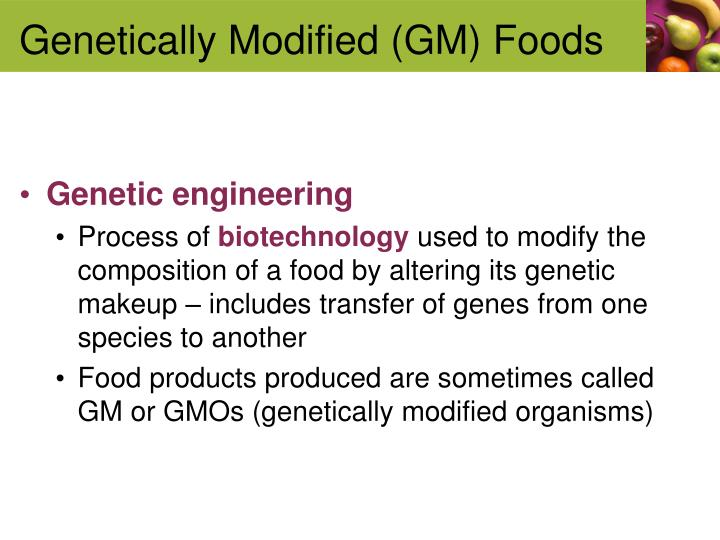 Genetically Modified (GM) Foods