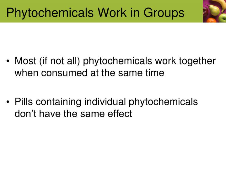 Phytochemicals Work in Groups