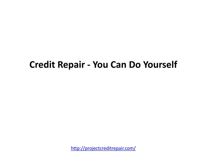 Credit repair you can do yourself l.jpg