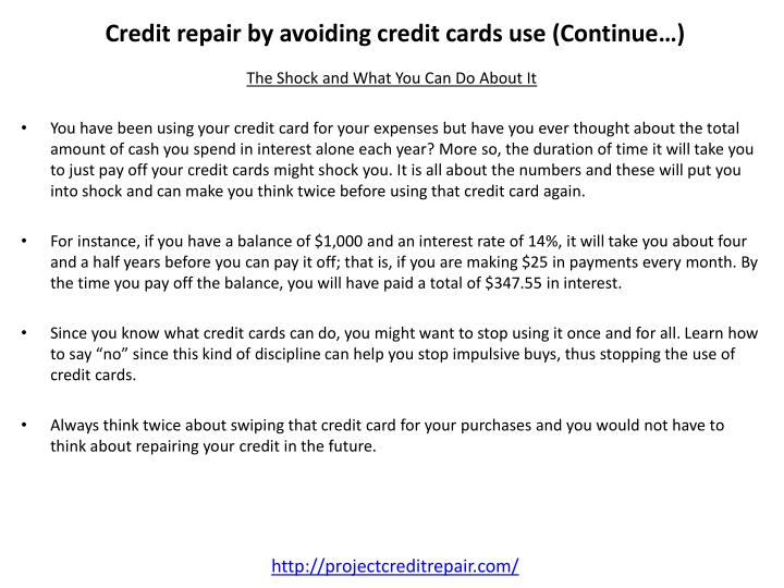 Credit repair by avoiding credit cards use