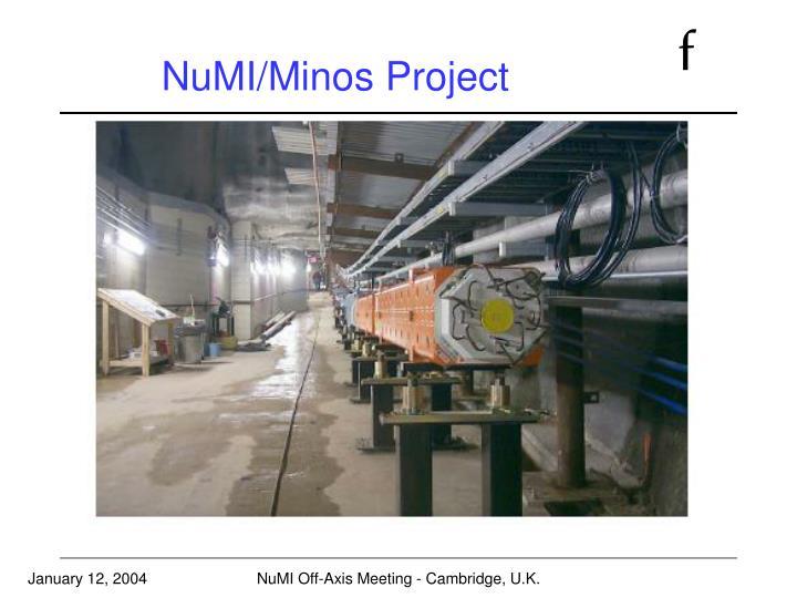 NuMI/Minos Project