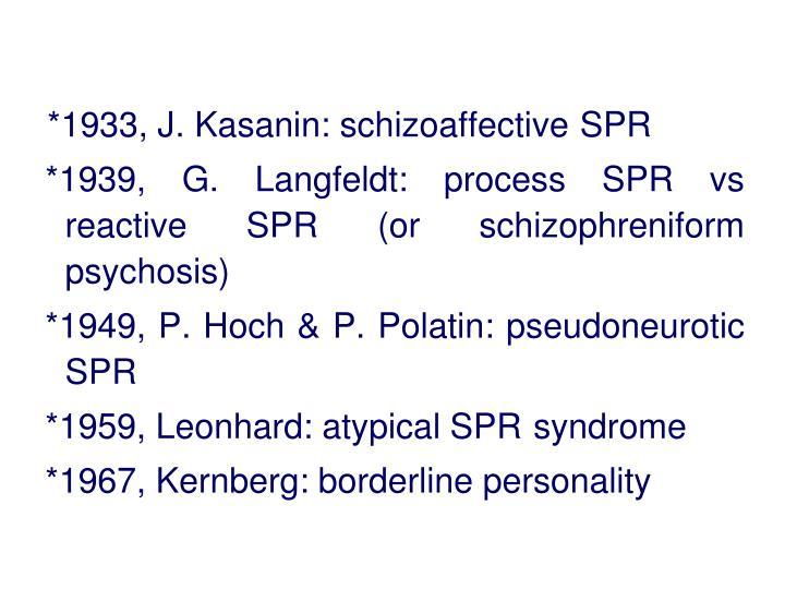 *1933, J. Kasanin: schizoaffective